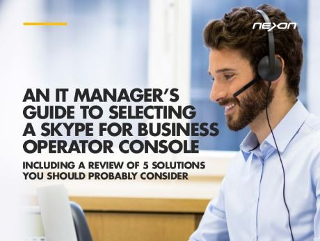 IT Manager's guide to selecting a Skype for Business Operator Console